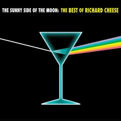 The Sunny Side of the Moon: The Best of Richard Cheese - Richard Cheese