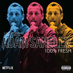 100% Fresh - Adam Sandler