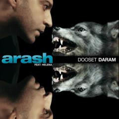 Dooset Daram - Arash, Helena