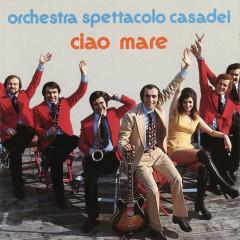 Ciao mare - Raoul Casadei, Orchestra Spettacolo Raoul Casadei