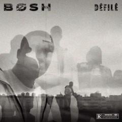 Défilé - Bosh