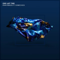 One Last Time (feat. Some Chick) [Edit] - Ryan Riback, some chick