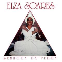 Senhora da Terra - Elza Soares