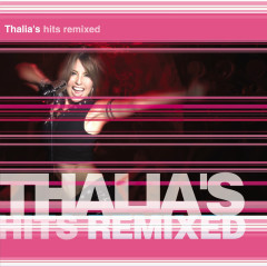 Thalia's Hits Remixed - Thalía