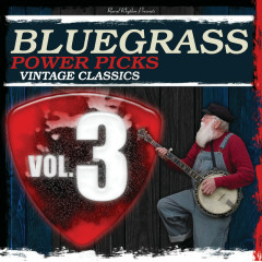 Bluegrass Power Picks: Vintage Classics (Vol.3) - Various Artists