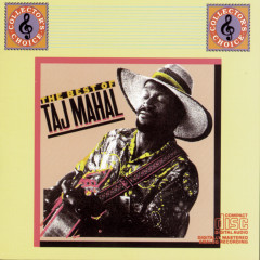 The Best Of Taj Mahal                   Volume I - Taj Mahal