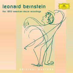 Bernstein: The 1953 American Decca Recordings - New York Stadium Symphony Orchestra, Leonard Bernstein