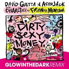 Dirty Sexy Money (feat. Charli XCX & French Montana) [GLOWINTHEDARK Remix] - David Guetta, Afrojack, Charli XCX, French Montana