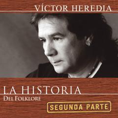La Historia Del Folklore (2da Parte) - Victor Heredia