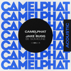 Be Someone (Acoustic) - CamelPhat, Jake Bugg