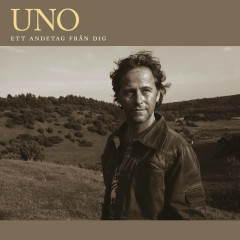 Ett andetag från dig - Uno Svenningsson