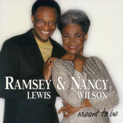 Meant To Be - Ramsey Lewis, Nancy Wilson