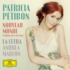 Nouveau Monde - Baroque Arias And Songs - Patricia Petibon, La Cetra Barockorchester Basel, Andrea Marcon
