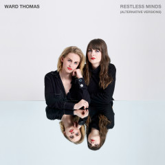 Restless Minds (Alternative Versions) - Ward Thomas