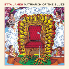 Matriarch Of The Blues - Etta James