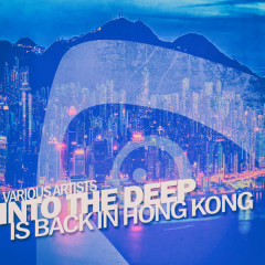 Into the Deep - Is Back in Hong Kong - Various Artists