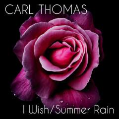 I Wish / Summer Rain (Re-Recorded) - Carl Thomas