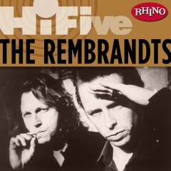 Rhino Hi-Five: The Rembrandts - The Rembrandts