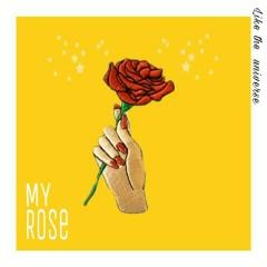 Like The Universe (Single) - My Rose