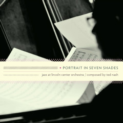 Portrait in Seven Shades - Jazz At Lincoln Center Orchestra