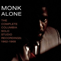 The Complete Columbia Studio Solo Recordings of Thelonious Monk: 1962-1968 - Thelonious Monk