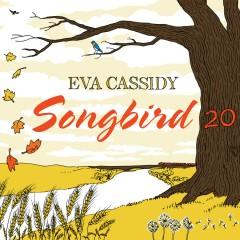 Songbird 20 - Eva Cassidy