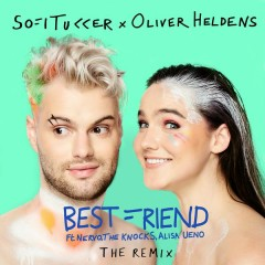 Best Friend (Remix) - Sofi Tukker,NERVO,The Knocks,ALISA UENO