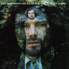 His Band and the Street Choir - Van Morrison