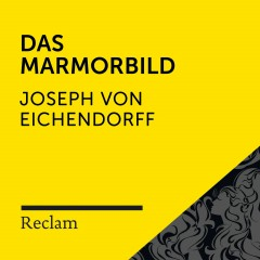 Eichendorff: Das Marmorbild (Reclam Hörbuch)