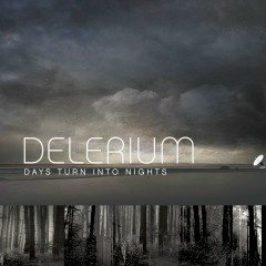 Days Turn Into Nights (Remixes) (feat. Michael Logen) - Delerium