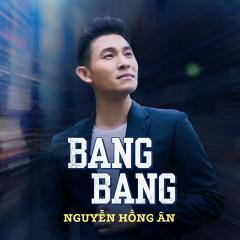 Khi Xưa Ta Bé (Bang Bang) (Single) - Nguyễn Hồng Ân