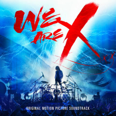 We Are X Soundtrack - X Japan