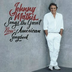 Johnny Mathis Sings The Great New American Songbook - Johnny Mathis