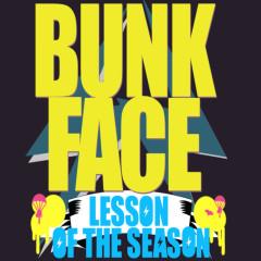 Lesson Of The Season - Bunkface