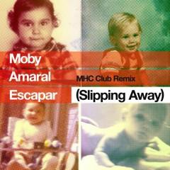 Escapar (Slipping Away) [feat. Amaral] [MHC Club Remix] - Moby, Amaral