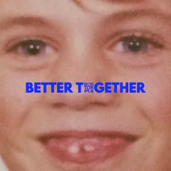 Better Together (Single) - Boston Bun