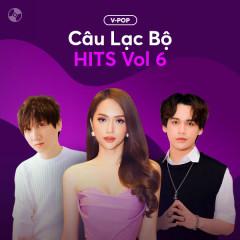 Câu Lạc Bộ Hits Vol 6 - Various Artists