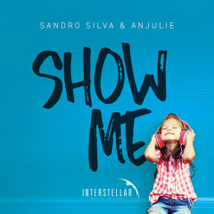 Show Me (Single) - Sandro Silva, Anjulie