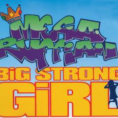 Big Strong Girl - Megaruffian