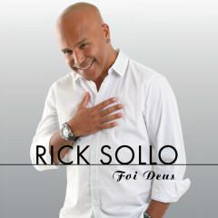 Foi Deus... - Rick Sollo