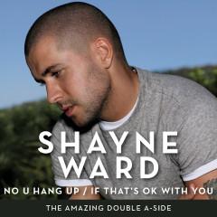 No U Hang Up / If That's OK With You - Shayne Ward