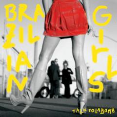 Talk To La Bomb - Brazilian Girls