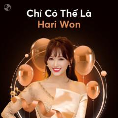 Chỉ Có Thể Là Hari Won - Hari Won
