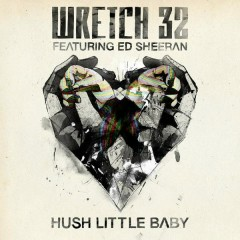Hush Little Baby ([Remixes) - Wretch 32,Ed Sheeran