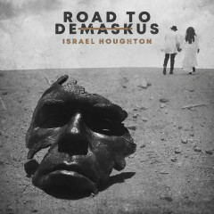 Road to DeMaskUs - Israel Houghton
