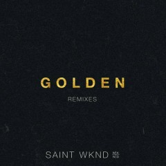 Golden Remix - EP - SAINT WKND,Hoodlem