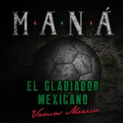El Gladiador Mexicano (Vamos México)