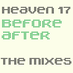 Before/After: The Mixes - Heaven 17