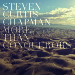 More Than Conquerors (Radio Version) - Steven Curtis Chapman