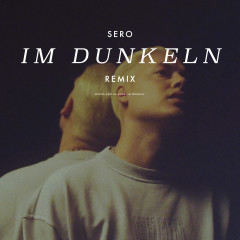 Im Dunkeln - Remix - Sero